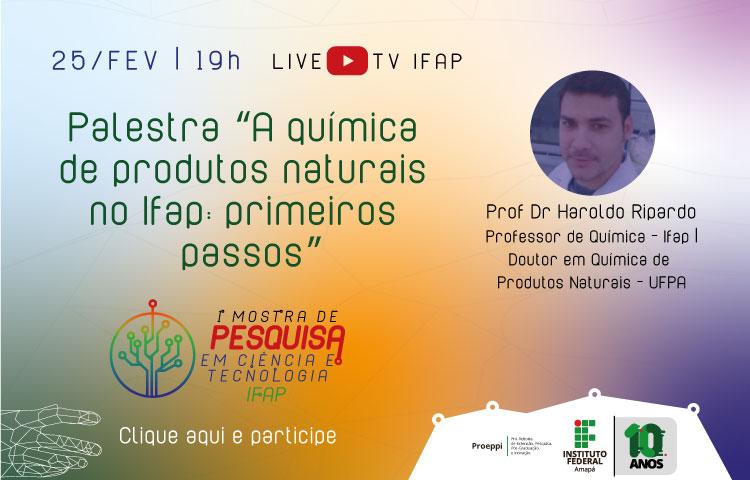 1ª Mostra de Pesquisa em Ciência e Tecnologia do Ifap